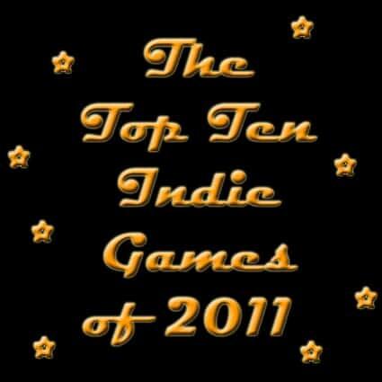 Top 10 Best Indie Games of 2011 – Indie Game Reviewer's Favorite Game Picks of the Year